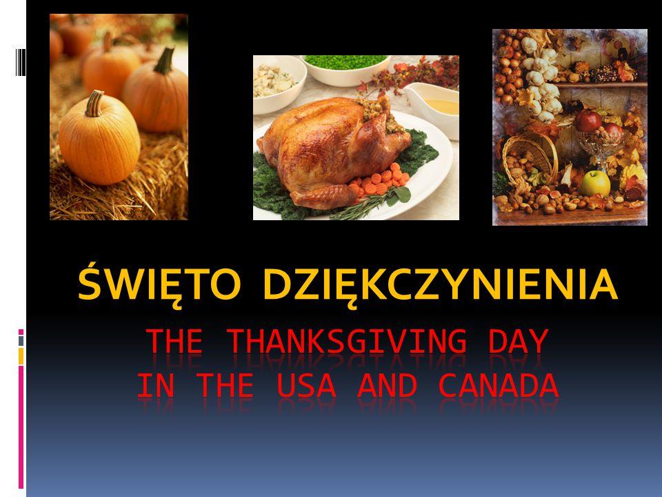 """""""Thanksgiving , czyli """"dziękczynienie  Kiedy człowieka w życiu spotyka coś dobrego, kiedy ktoś życzliwy udzieli mu pomocy i wsparcia, należy powiedzieć """"dziękuję i zaprosić na uroczysty, świąteczny obiad."""