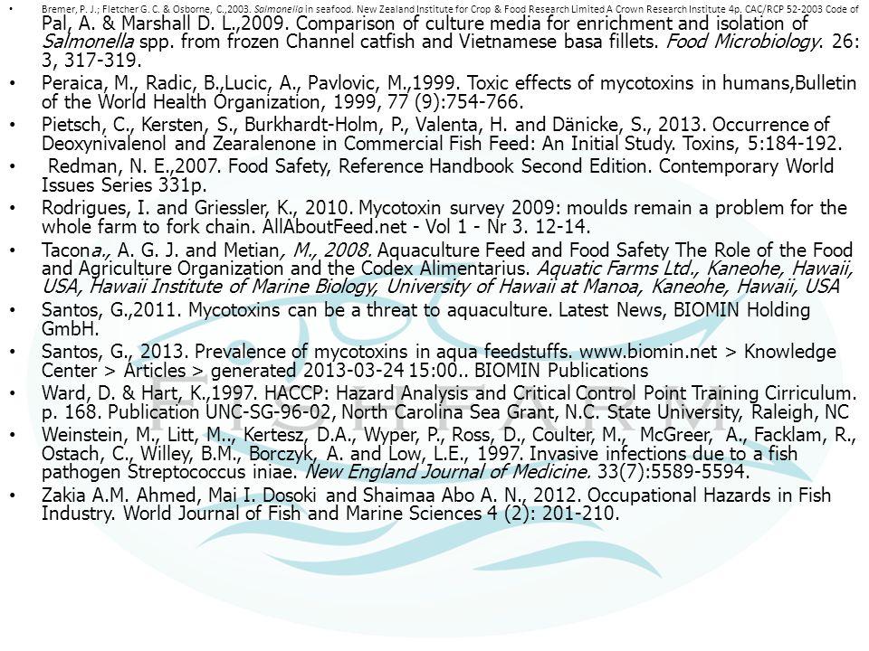 Bremer, P. J.; Fletcher G. C. & Osborne, C.,2003. Salmonella in seafood. New Zealand Institute for Crop & Food Research Limited A Crown Research Insti