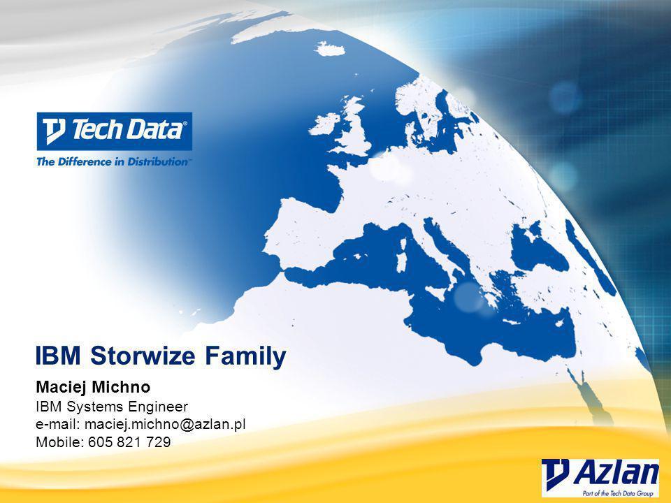 Maciej Michno IBM Systems Engineer e-mail: maciej.michno@azlan.pl Mobile: 605 821 729