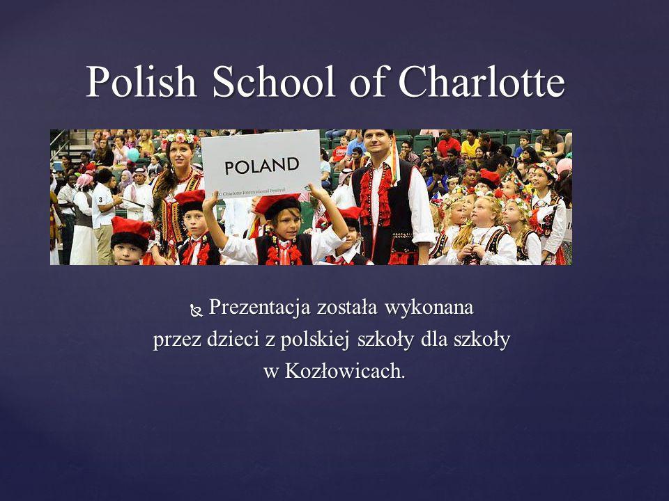  Prezentacja została wykonana przez dzieci z polskiej szkoły dla szkoły w Kozłowicach.