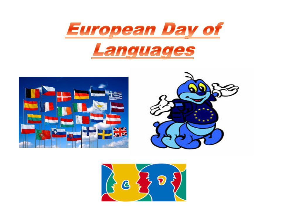 When we celebrate.Celebrating the European Day of Languages  on September 26 since 2001.
