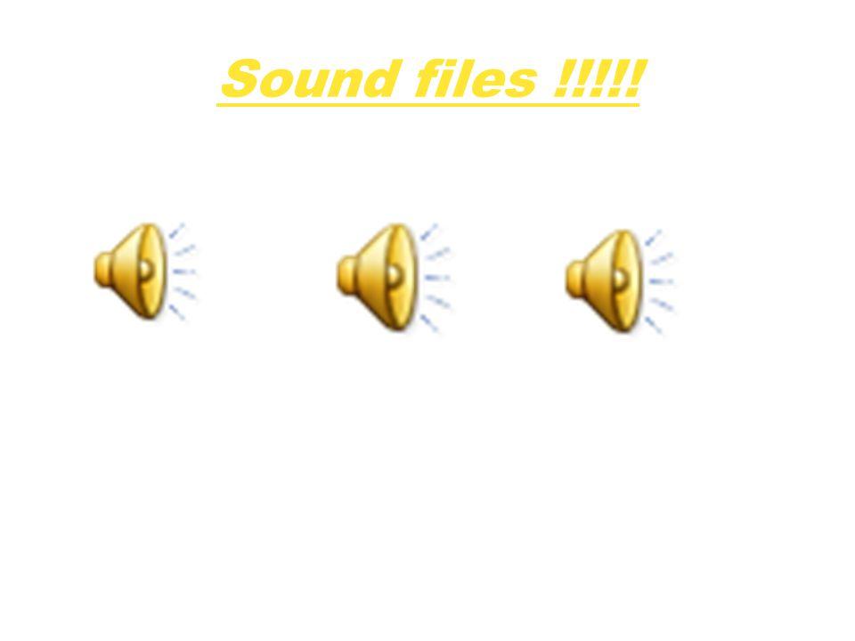 Sound files !!!!!