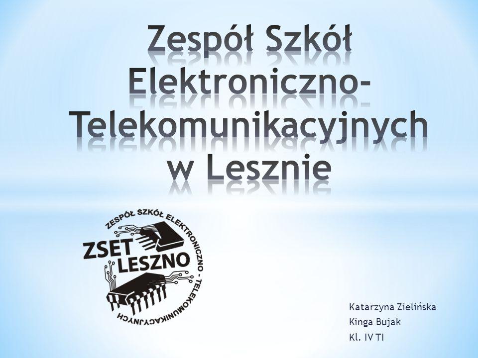 Katarzyna Zielińska Kinga Bujak Kl. IV TI