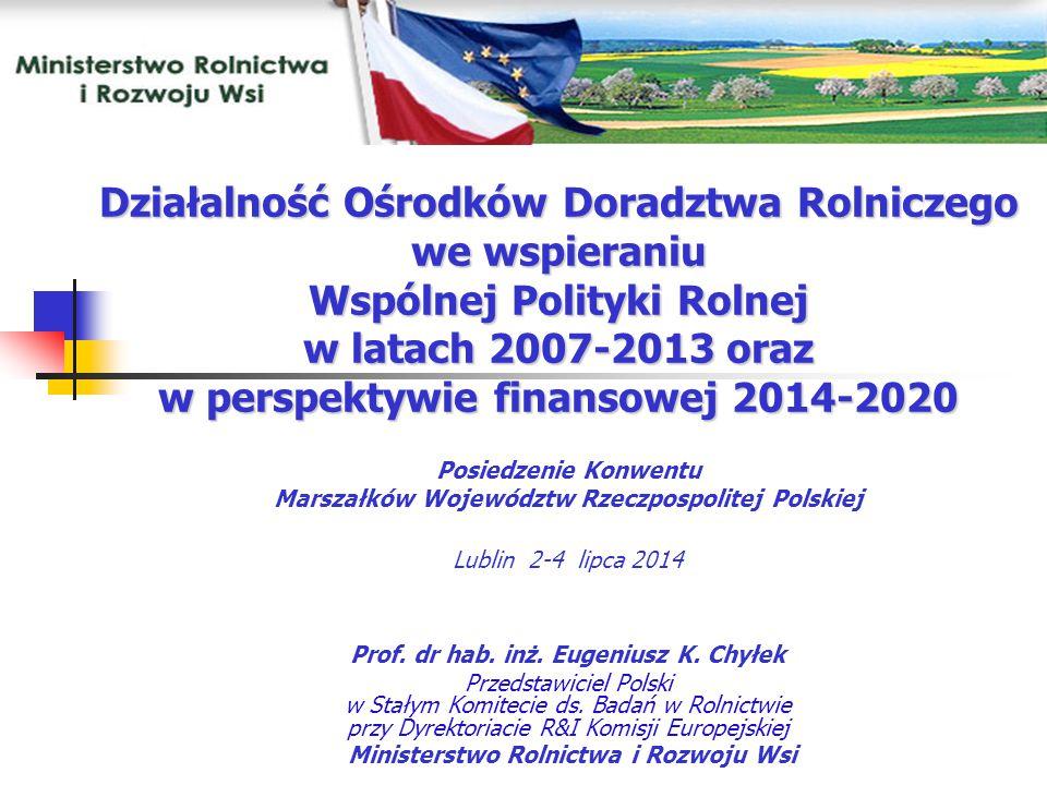 Działalność Ośrodków Doradztwa Rolniczego we wspieraniu Wspólnej Polityki Rolnej w latach 2007-2013 oraz w perspektywie finansowej 2014-2020 Posiedzen