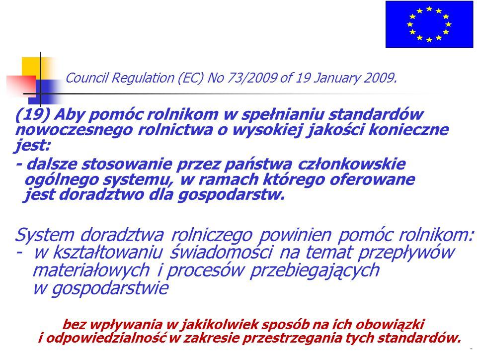 Council Regulation (EC) No 73/2009 of 19 January 2009. (19) Aby pomóc rolnikom w spełnianiu standardów nowoczesnego rolnictwa o wysokiej jakości konie