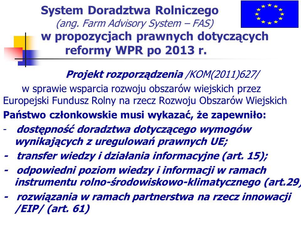 System Doradztwa Rolniczego (ang. Farm Advisory System – FAS) w propozycjach prawnych dotyczących reformy WPR po 2013 r. Projekt rozporządzenia /KOM(2