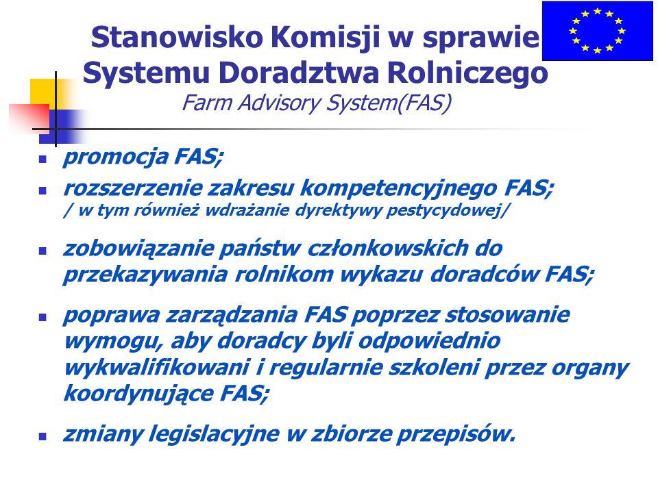 Stanowisko Komisji w sprawie Systemu Doradztwa Rolniczego Farm Advisory System(FAS) promocja FAS; rozszerzenie zakresu kompetencyjnego FAS; / w tym ró