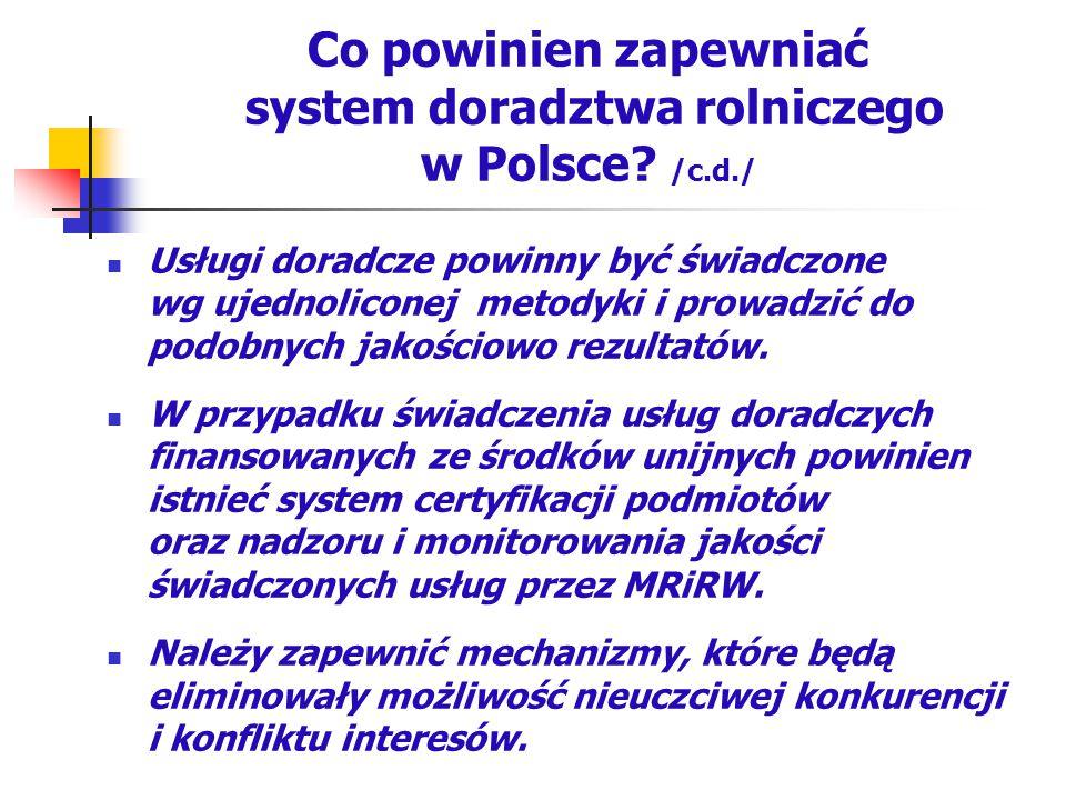 Co powinien zapewniać system doradztwa rolniczego w Polsce? /c.d./ Usługi doradcze powinny być świadczone wg ujednoliconej metodyki i prowadzić do pod