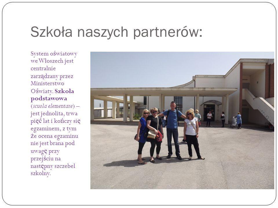Szkoła naszych partnerów: System o ś wiatowy we Włoszech jest centralnie zarz ą dzany przez Ministerstwo O ś wiaty.