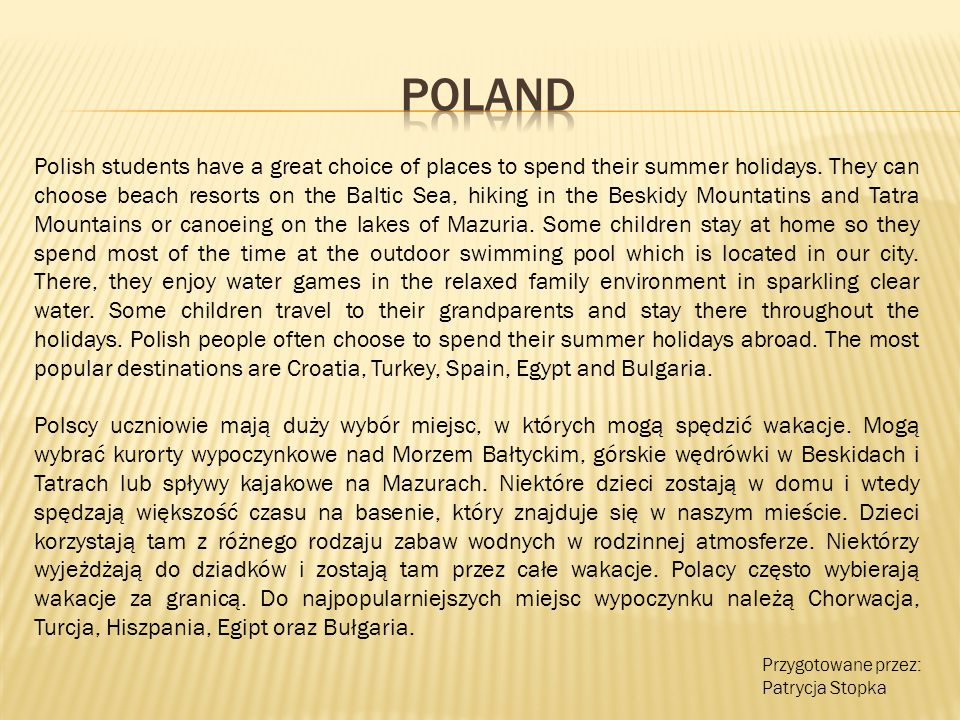 Polish students have a great choice of places to spend their summer holidays.
