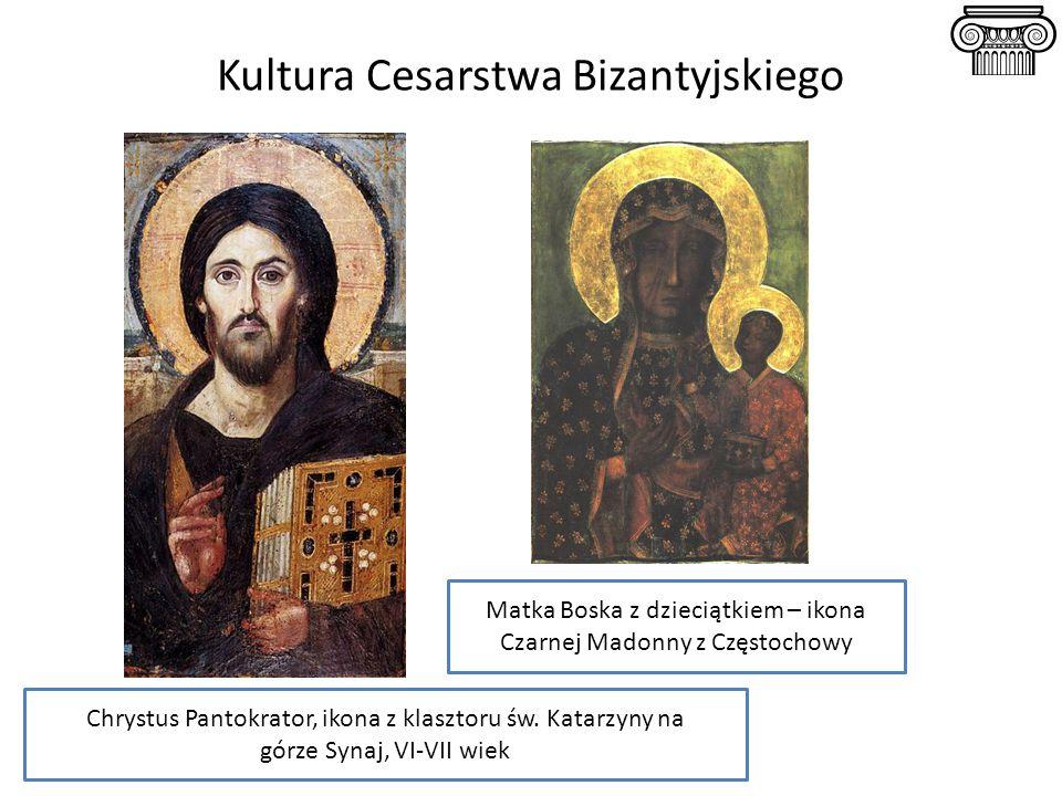 Kultura Cesarstwa Bizantyjskiego Chrystus Pantokrator, ikona z klasztoru św. Katarzyny na górze Synaj, VI-VII wiek Matka Boska z dzieciątkiem – ikona