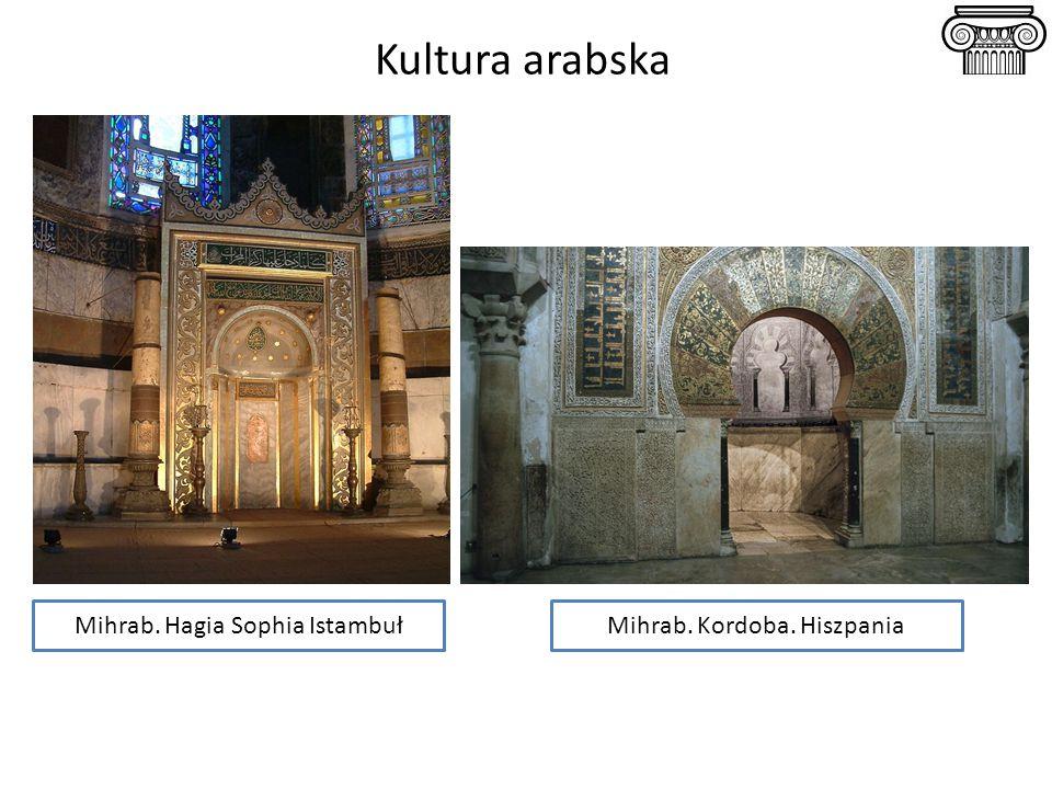 Kultura arabska Mihrab. Hagia Sophia IstambułMihrab. Kordoba. Hiszpania