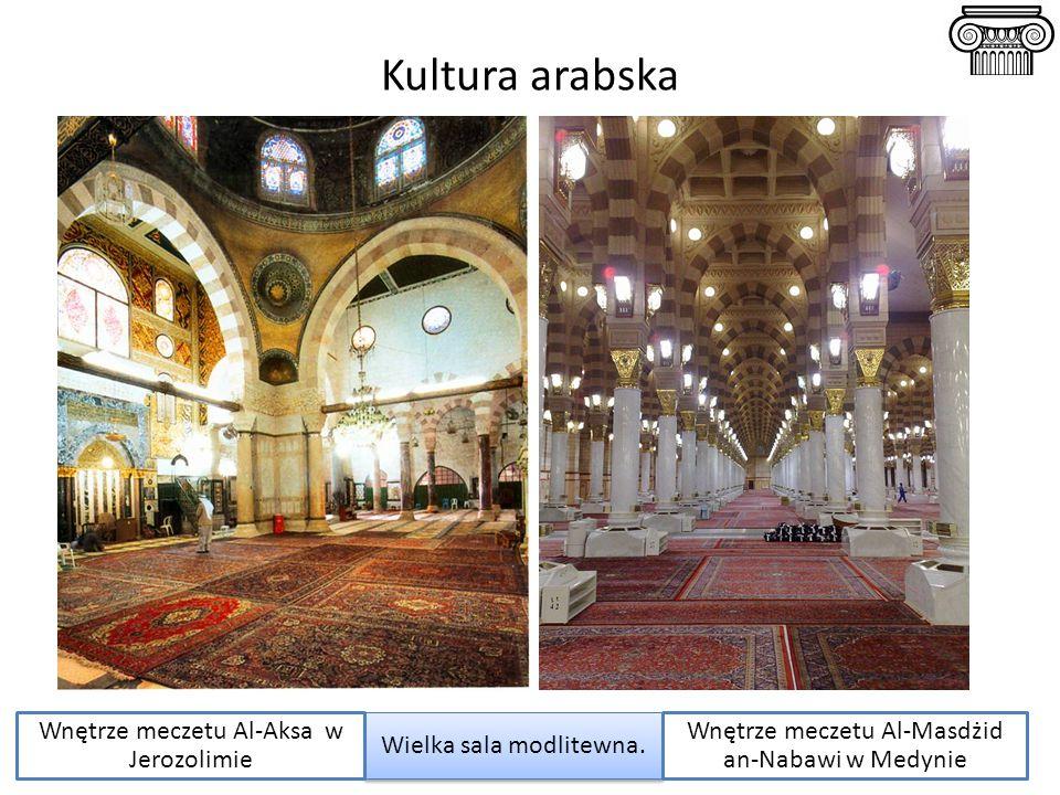 Kultura arabska Wielka sala modlitewna. Wnętrze meczetu Al-Aksa w Jerozolimie Wnętrze meczetu Al-Masdżid an-Nabawi w Medynie