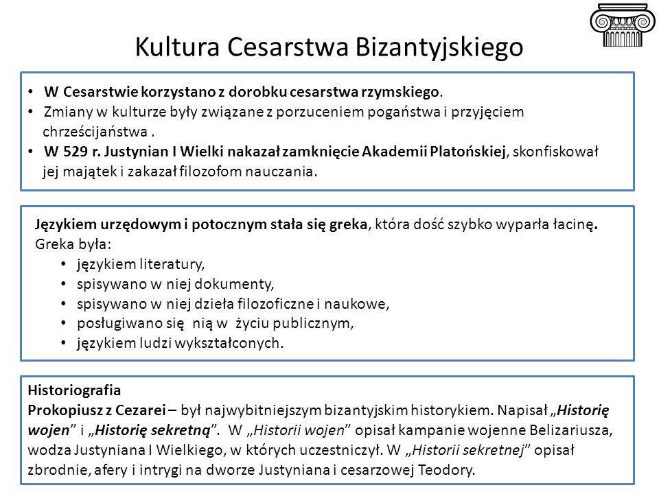 Kultura Cesarstwa Bizantyjskiego W Cesarstwie korzystano z dorobku cesarstwa rzymskiego. Zmiany w kulturze były związane z porzuceniem pogaństwa i prz