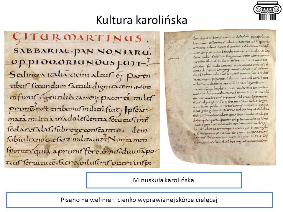Kultura karolińska Minuskuła karolińska Pisano na welinie – cienko wyprawianej skórze cielęcej