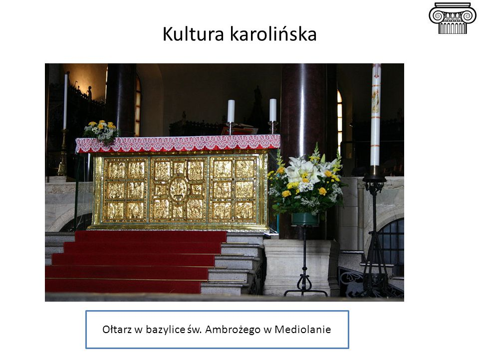 Kultura karolińska Ołtarz w bazylice św. Ambrożego w Mediolanie