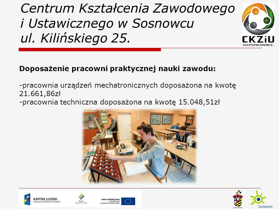 Doposażenie pracowni praktycznej nauki zawodu: -pracownia urządzeń mechatronicznych doposażona na kwotę 21.661,86zł -pracownia techniczna doposażona na kwotę 15.048,51zł Centrum Kształcenia Zawodowego i Ustawicznego w Sosnowcu ul.