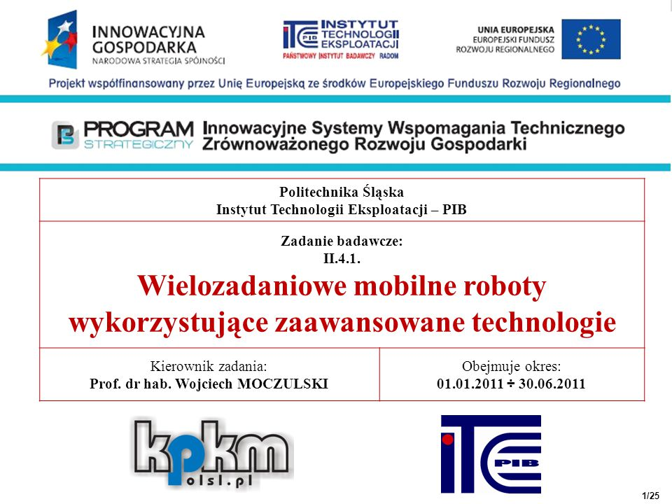 Cel realizacji zadania badawczego Opracowanie i wykonanie zespołu robotów mobilnych przystosowanych do monitorowania obiektów technicznych i wykonywania specjalistycznych zadań w ramach nadzoru eksploatacyjnego i ochrony przed zagrożeniami.