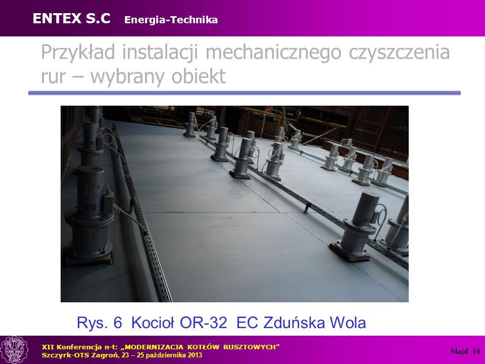 Slajd 17 Przykład instalacji mechanicznego czyszczenia rur – wybrany obiekt Rys.