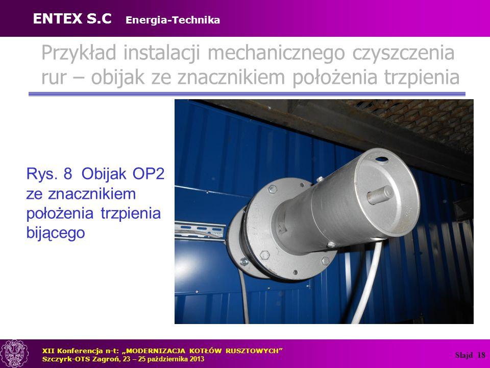 Slajd 19 Przykłady instalacji mechanicznego czyszczenia rur - wybrany obiekt Rys.