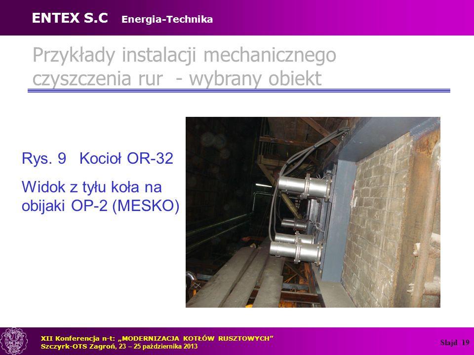 Slajd 20 Przykłady instalacji mechanicznego czyszczenia rur - wybrany obiekt Rys.