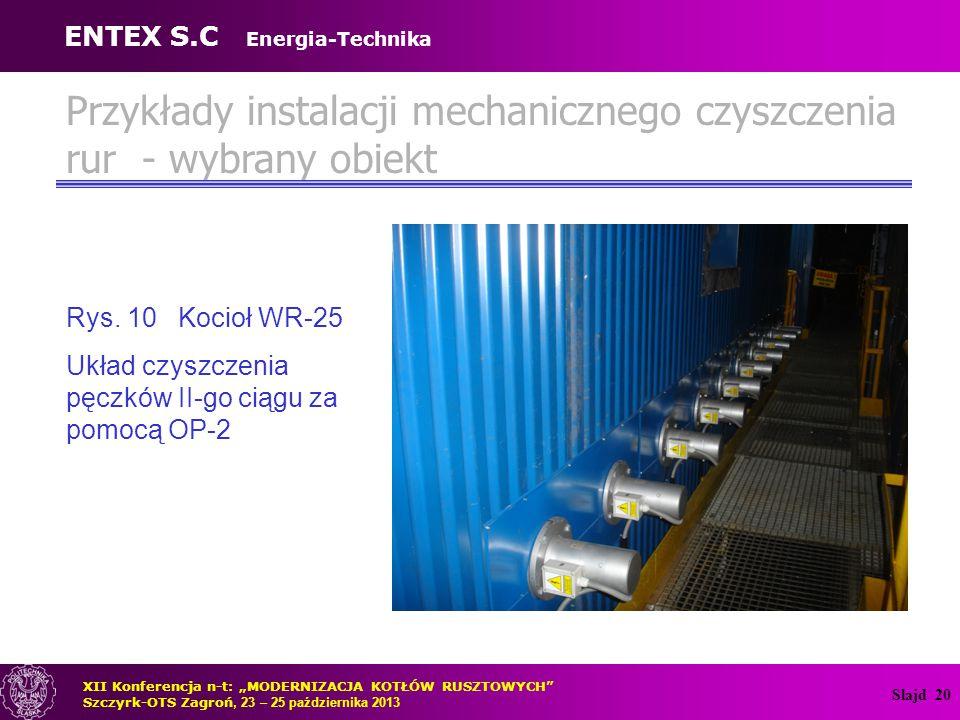 Slajd 21 Przykłady instalacji mechanicznego czyszczenia rur - wybrany obiekt Rys.