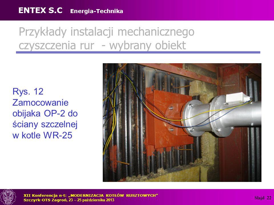 Slajd 23 Przykłady instalacji mechanicznego czyszczenia rur - wybrany obiekt Rys.
