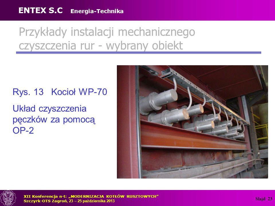 Slajd 24 Przykłady instalacji mechanicznego czyszczenia rur - wybrany obiekt Rys.