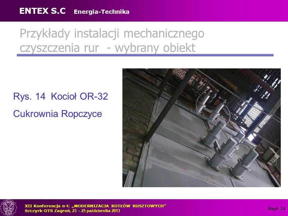 Slajd 25 Przykłady instalacji mechanicznego czyszczenia rur - wybrany obiekt Rys.