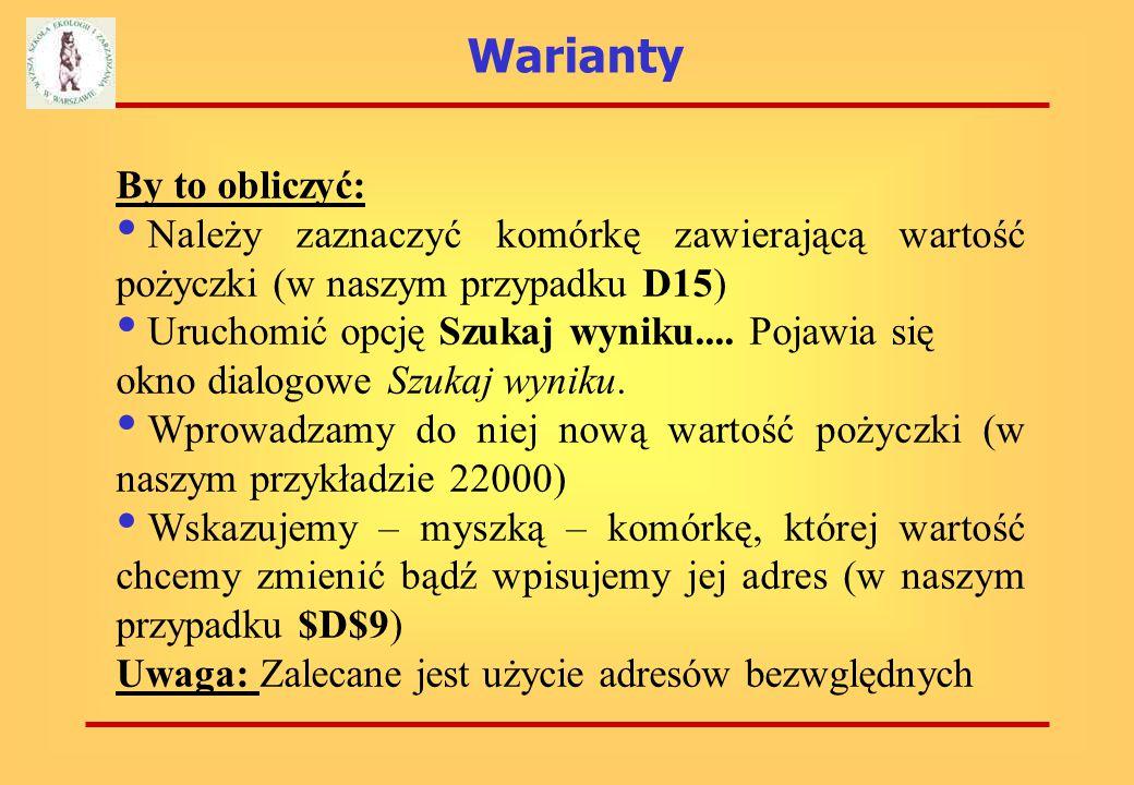 Warianty Po analizie naszego budżetu okazało się, że stać nas na spłatę pożyczki w wysokości nie 17 500 złotych, ale 22 000 zł.