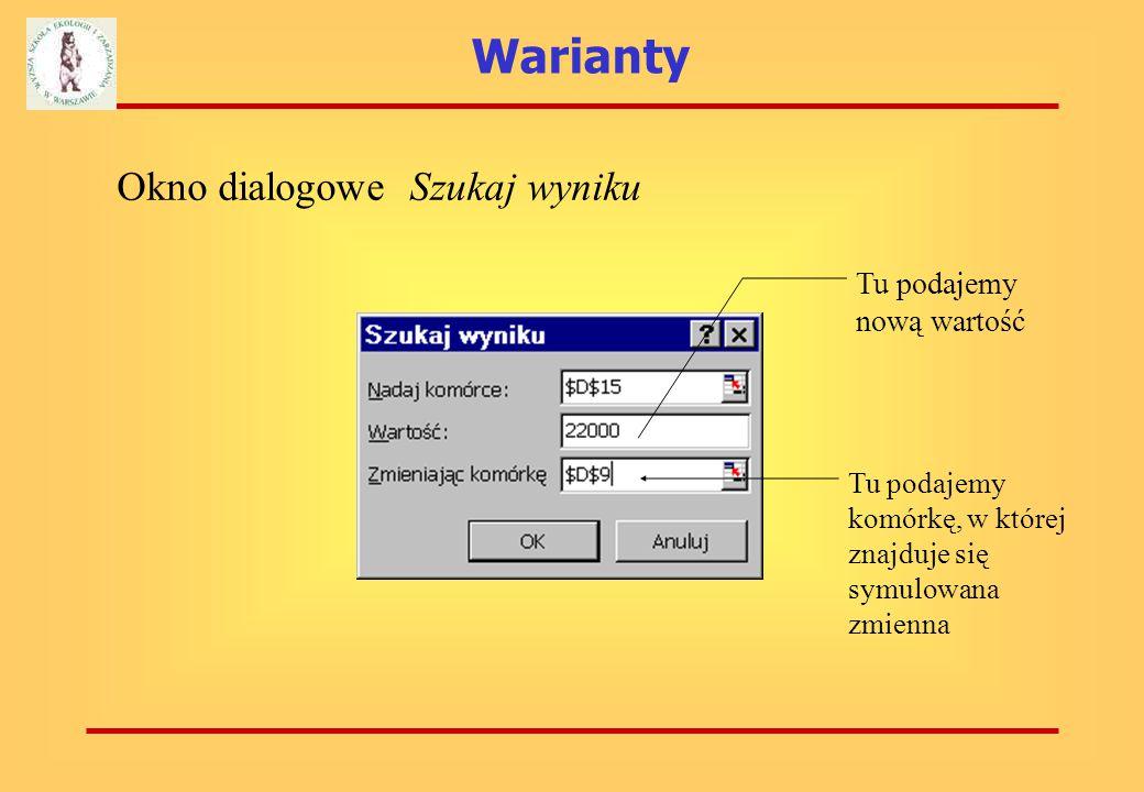Warianty By to obliczyć: Należy zaznaczyć komórkę zawierającą wartość pożyczki (w naszym przypadku D15) Uruchomić opcję Szukaj wyniku....