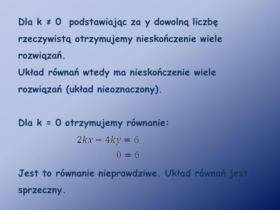 Przykład 2.Zbadaj liczbę rozwiązań układu równań w zależności od parametru k.