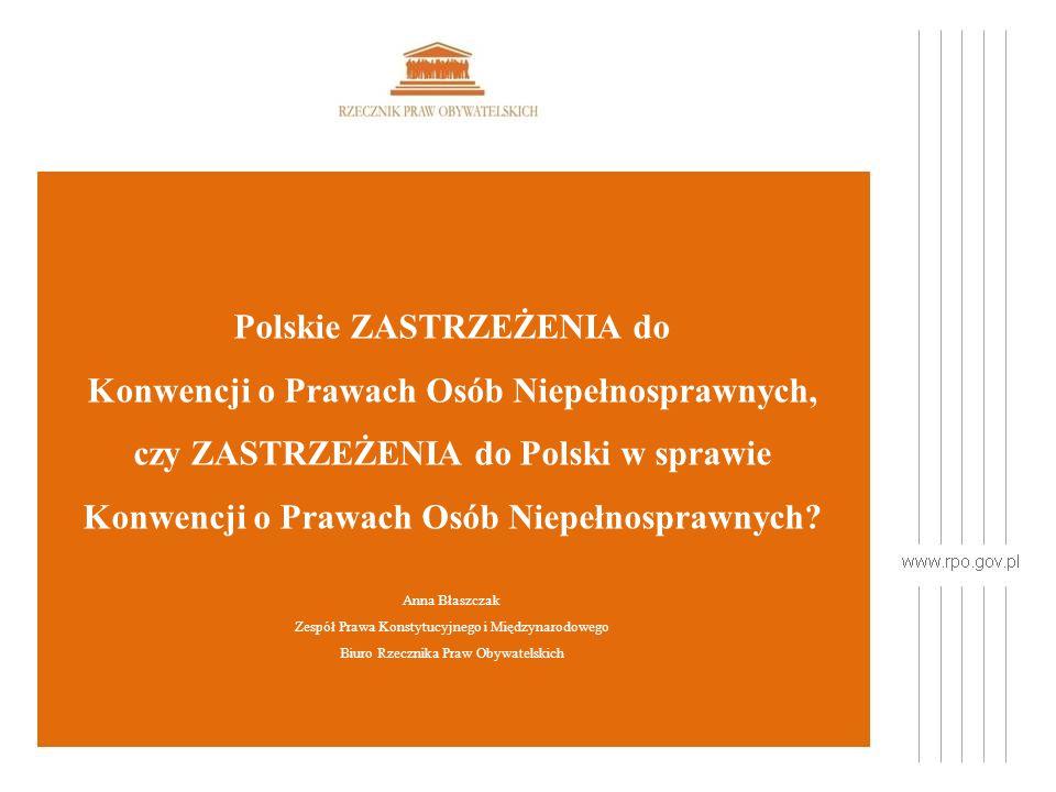 Polskie ZASTRZEŻENIA do Konwencji o Prawach Osób Niepełnosprawnych, czy ZASTRZEŻENIA do Polski w sprawie Konwencji o Prawach Osób Niepełnosprawnych.