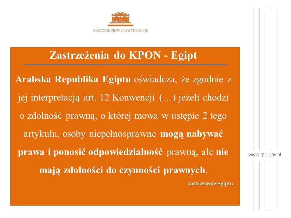 Zastrzeżenia do KPON - Egipt Arabska Republika Egiptu oświadcza, że zgodnie z jej interpretacją art.