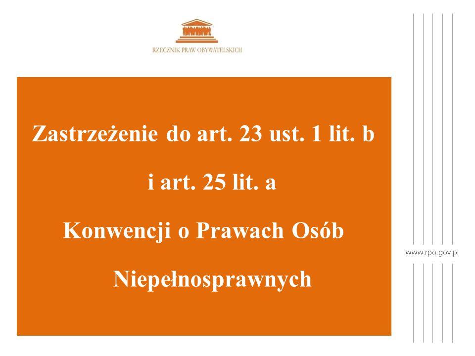 Zastrzeżenie do art. 23 ust. 1 lit. b i art. 25 lit. a Konwencji o Prawach Osób Niepełnosprawnych
