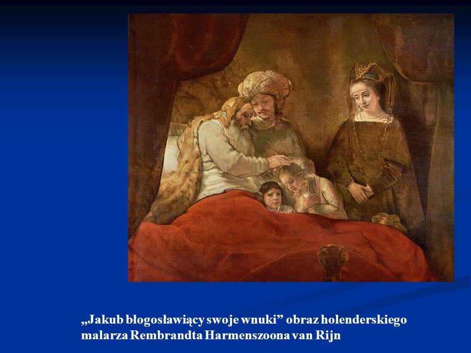 """""""Jakub błogosławiący swoje wnuki"""" obraz holenderskiego malarza Rembrandta Harmenszoona van Rijn"""