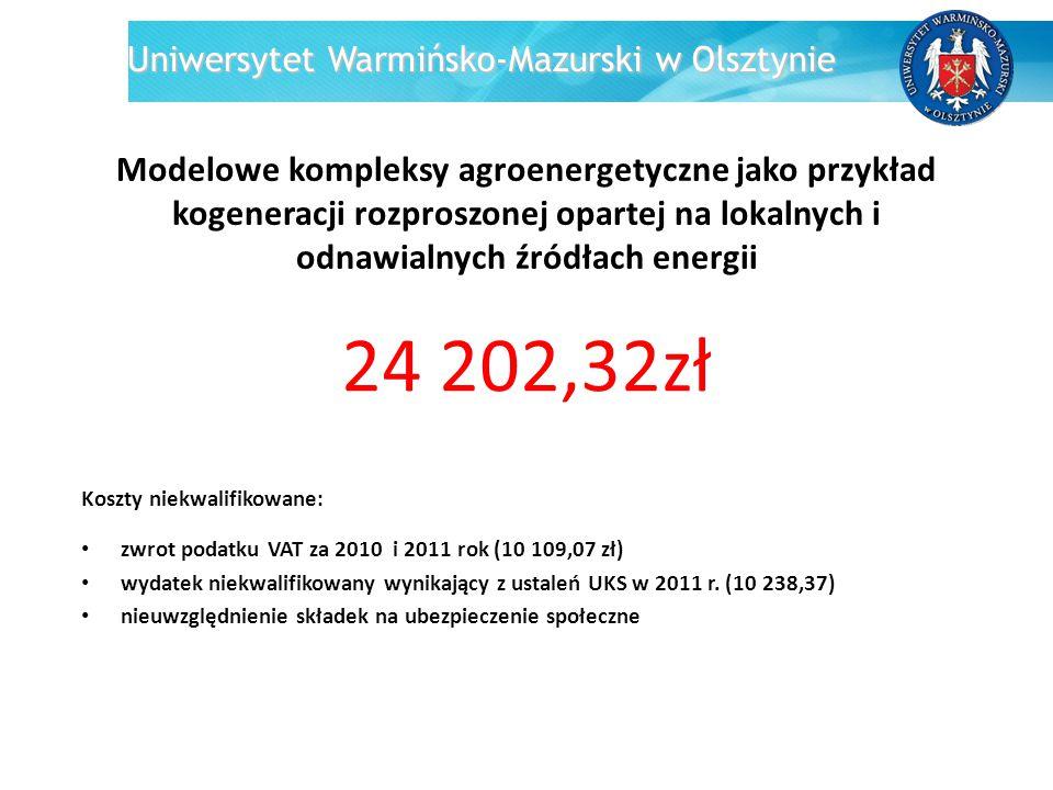 Uniwersytet Warmińsko-Mazurski w Olsztynie Modelowe kompleksy agroenergetyczne jako przykład kogeneracji rozproszonej opartej na lokalnych i odnawialn