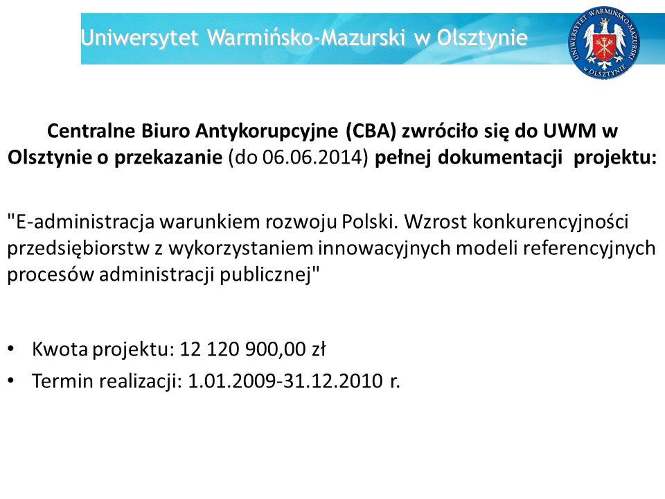Uniwersytet Warmińsko-Mazurski w Olsztynie Centralne Biuro Antykorupcyjne (CBA) zwróciło się do UWM w Olsztynie o przekazanie (do 06.06.2014) pełnej d