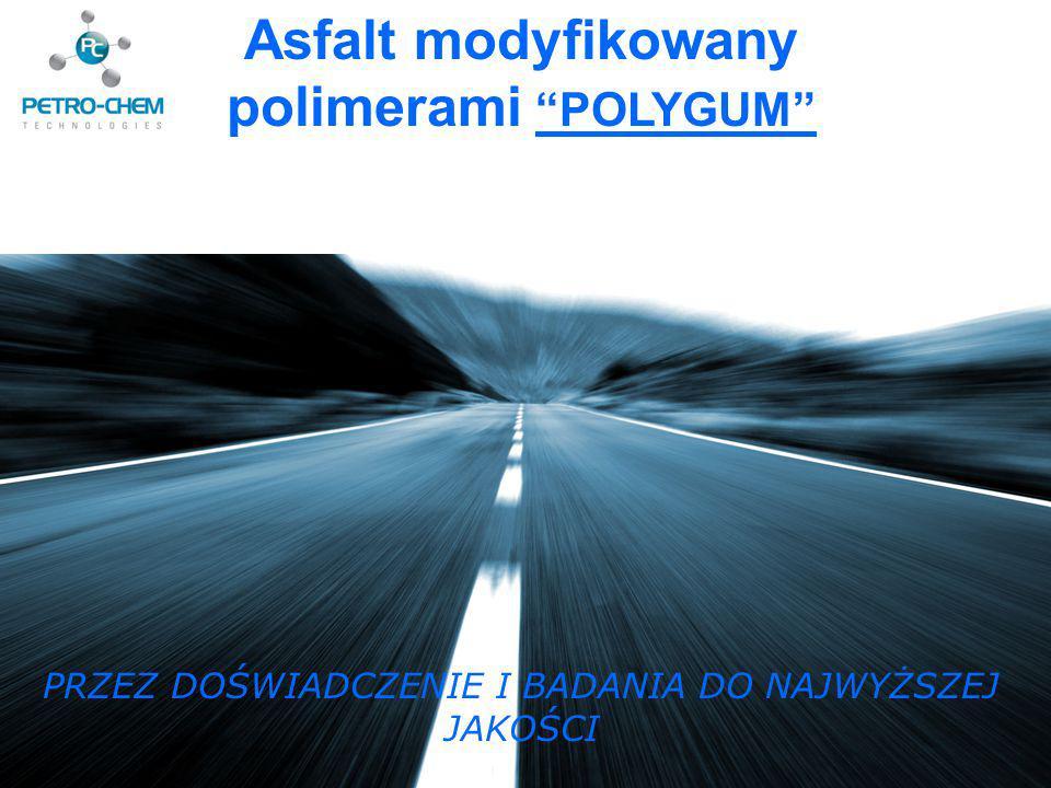 """[ Asfalt modyfikowany polimerami """"POLYGUM"""" PRZEZ DOŚWIADCZENIE I BADANIA DO NAJWYŻSZEJ JAKOŚCI"""