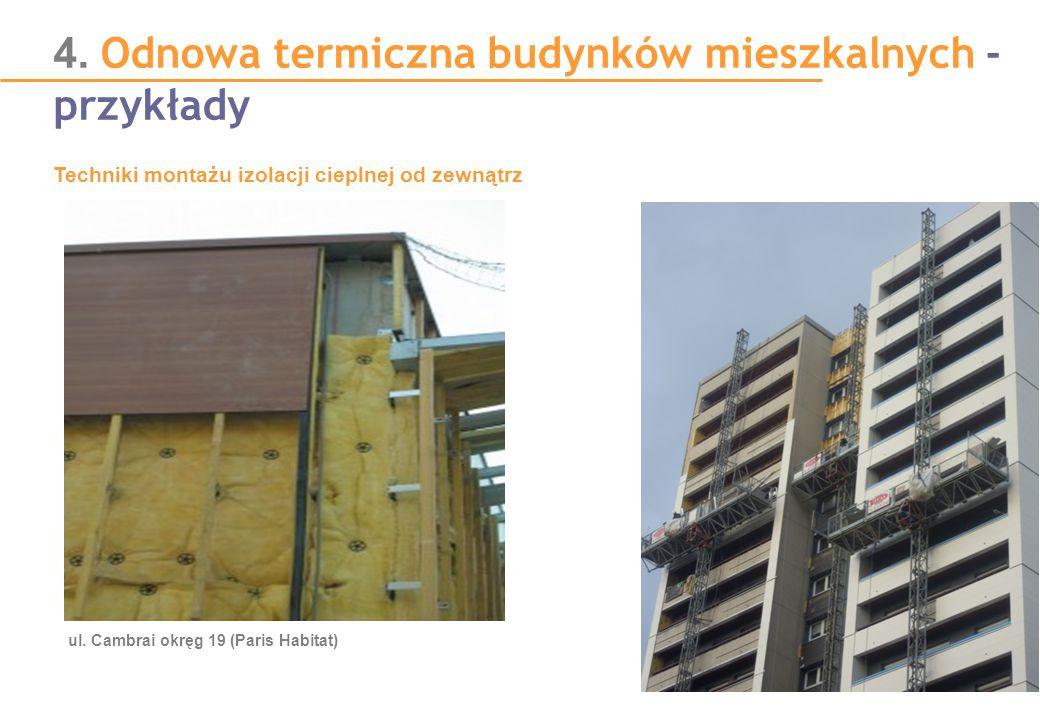 4. Odnowa termiczna budynków mieszkalnych - przykłady Techniki montażu izolacji cieplnej od zewnątrz ul. Cambrai okręg 19 (Paris Habitat)