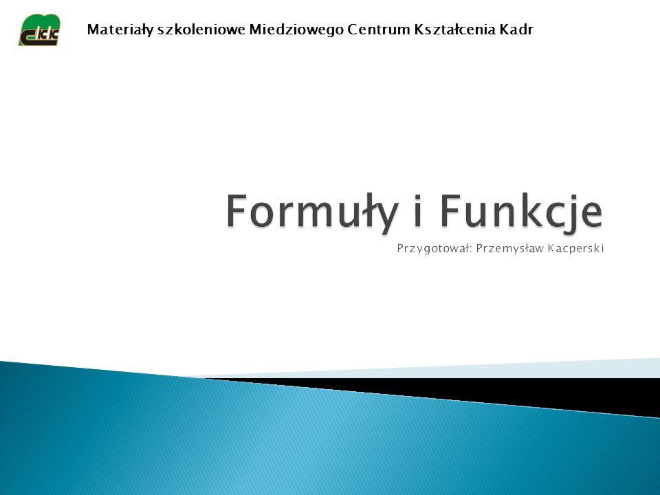  Formuła to ciąg odwołań do komórek, liczb, funkcji, rozdzielonych operatorami.