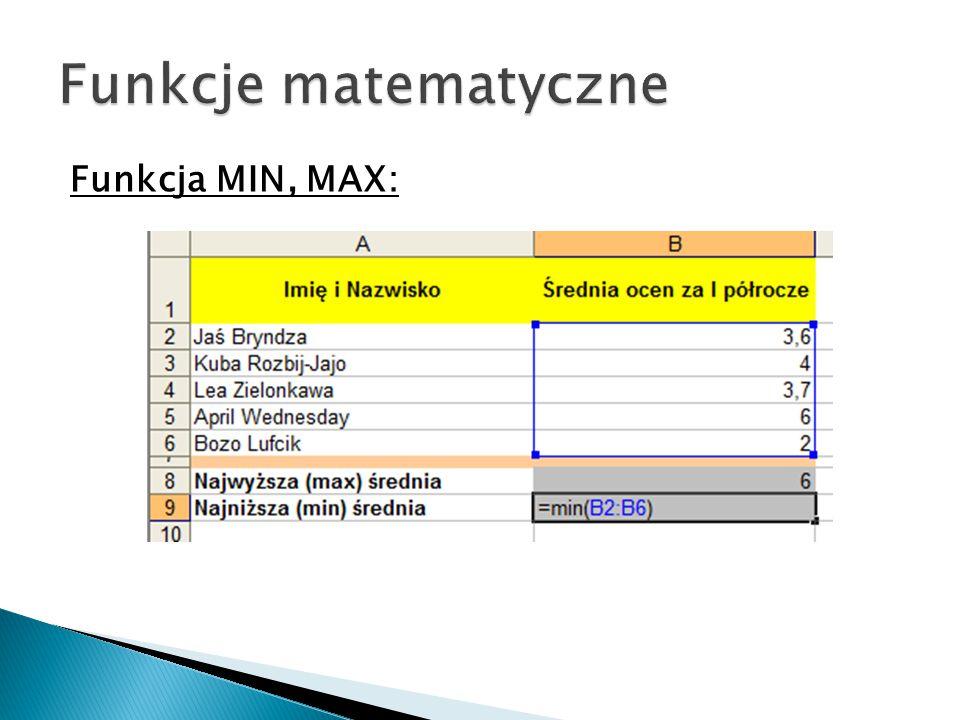 Funkcja MIN, MAX: