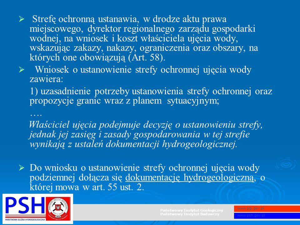 Państwowy Instytut Geologiczny Państwowy Instytut Badawczy www.pgi.gov.pl www.psh.gov.pl   Strefę ochronną ustanawia, w drodze aktu prawa miejscoweg