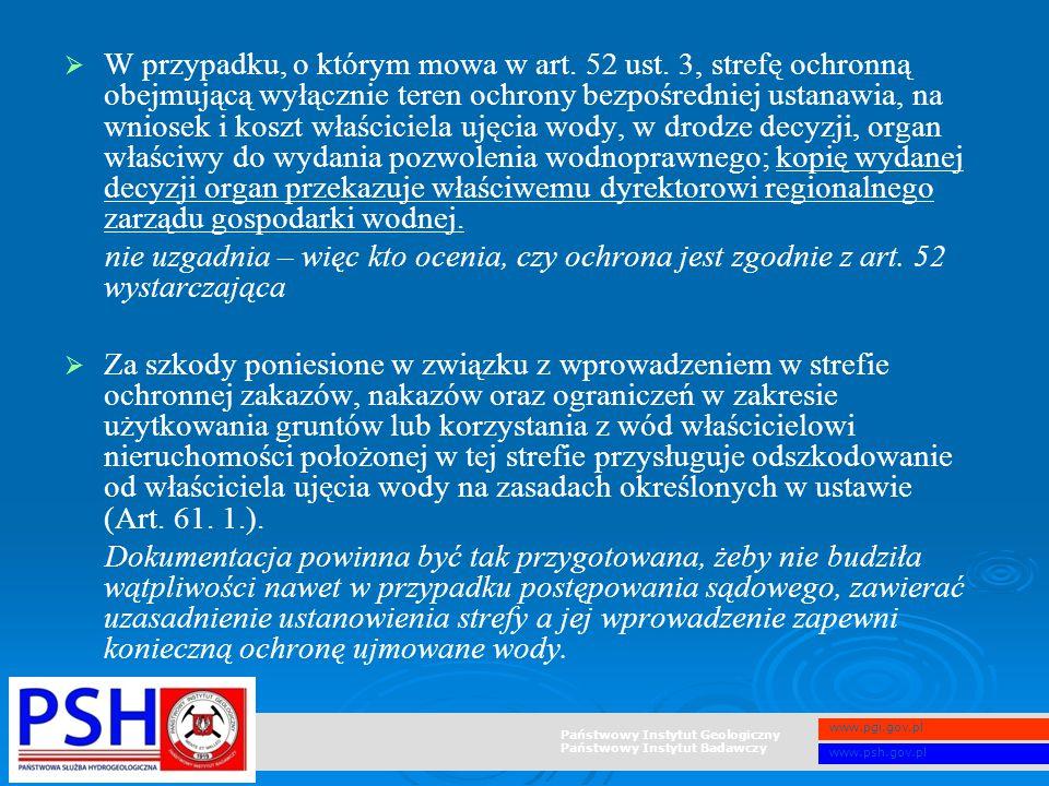 Państwowy Instytut Geologiczny Państwowy Instytut Badawczy www.pgi.gov.pl www.psh.gov.pl   W przypadku, o którym mowa w art. 52 ust. 3, strefę ochro