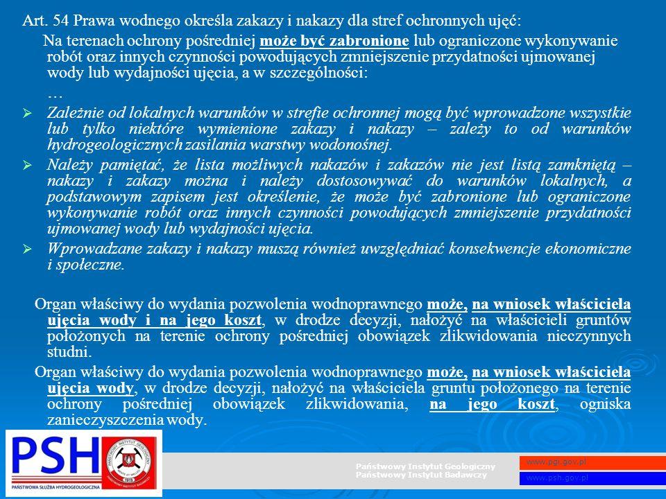 Państwowy Instytut Geologiczny Państwowy Instytut Badawczy www.pgi.gov.pl www.psh.gov.pl Art. 54 Prawa wodnego określa zakazy i nakazy dla stref ochro