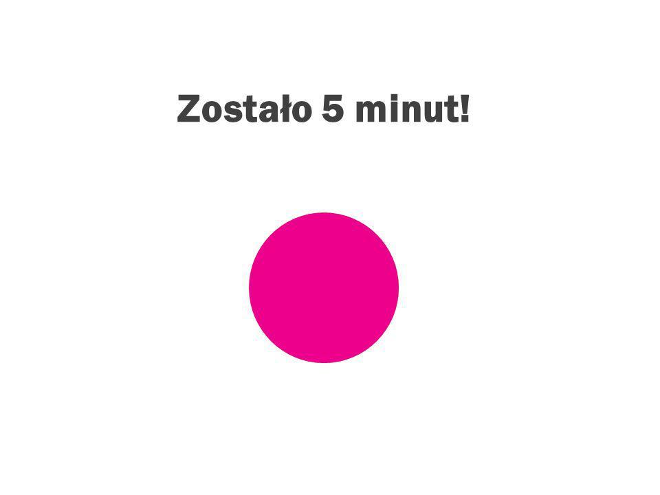 PYTANIA? 15 minut (kliknij w koło, aby uruchomić minutnik)