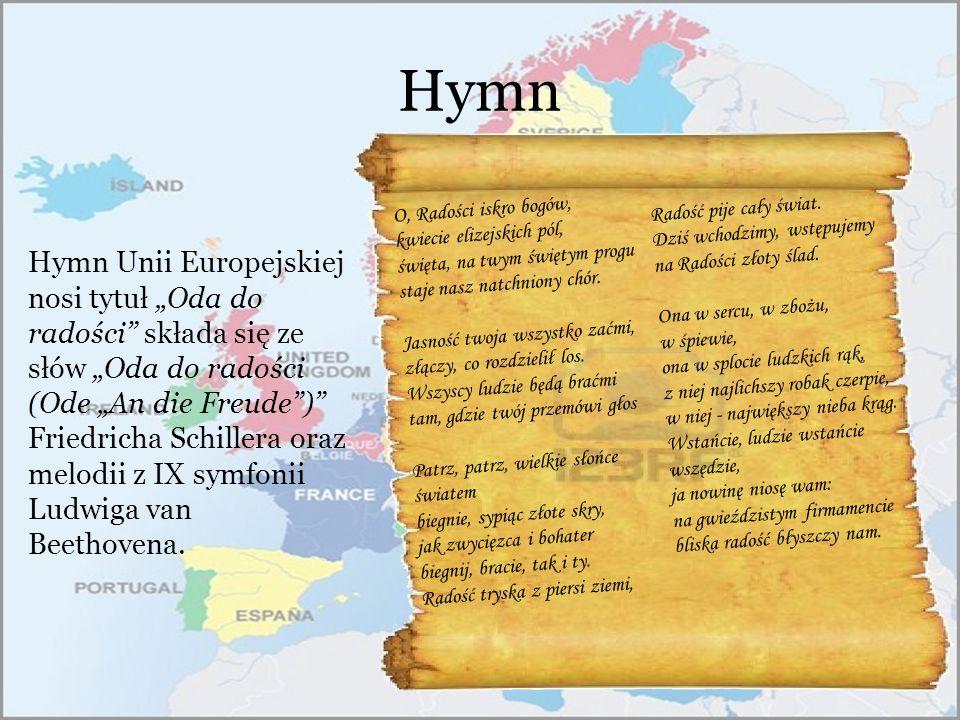 """Hymn Hymn Unii Europejskiej nosi tytuł """"Oda do radości"""" składa się ze słów """"Oda do radości (Ode """"An die Freude"""")"""" Friedricha Schillera oraz melodii z"""