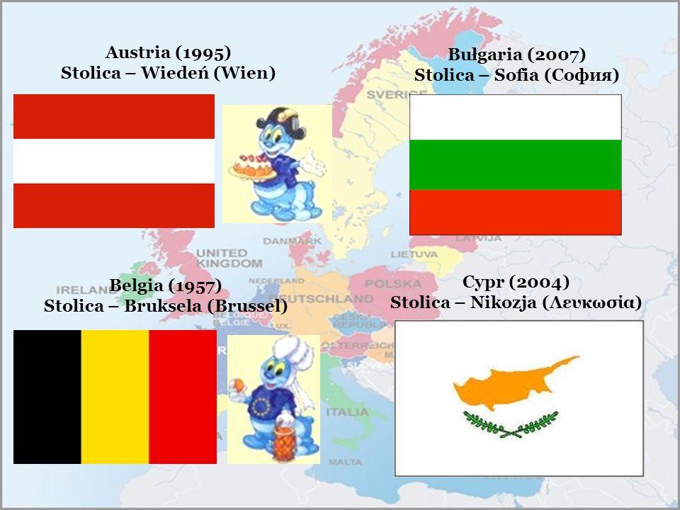 Austria (1995) Stolica – Wiedeń (Wien) Belgia (1957) Stolica – Bruksela (Brussel) Bułgaria (2007) Stolica – Sofia (София) Cypr (2004) Stolica – Nikozj