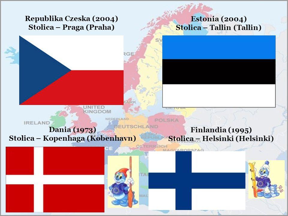 Republika Czeska (2004) Stolica – Praga (Praha) Dania (1973) Stolica – Kopenhaga (København) Estonia (2004) Stolica – Tallin (Tallin) Finlandia (1995)