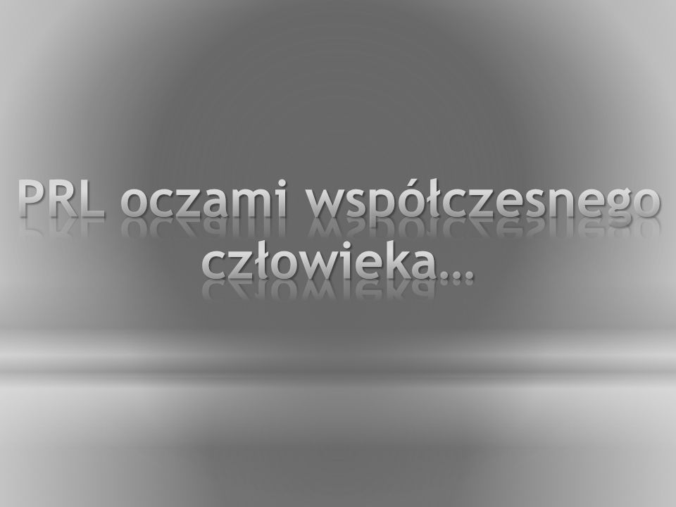 Dziadku, jak oceniasz sytuację domową w latach PRL-u.